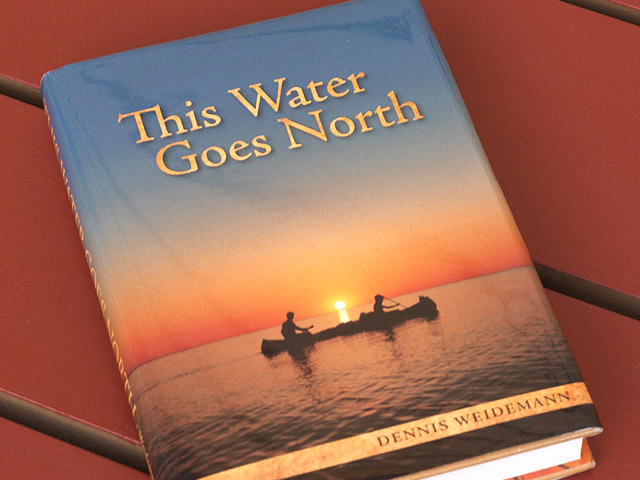 This Water Goes North written by Dennis Weidemann